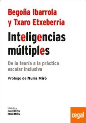 Inteligencias múltiples . De la teoría a la práctica escolar inclusiva