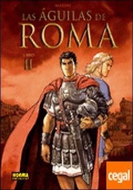 LAS AGUILAS DE ROMA 2 . Aguilas de Roma, Las