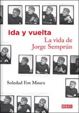 Ida y vuelta. La vida de Jorge Semprún por Soledad Fox Maura
