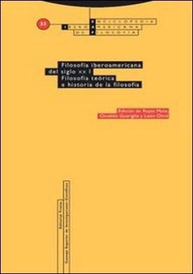 Filosofía iberoamericana del siglo XXI. Filosofía teórica e historia de la filosofía (EIAF 33/1) por León Olive, Osvaldo Guariglia