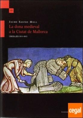 La dona medieval a la Ciutat de Mallorca