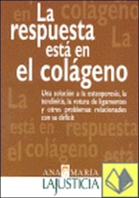 La respuesta está en el colágeno . Una Solución a la Osteoporosis, la Tendinitis, la Rotura De...