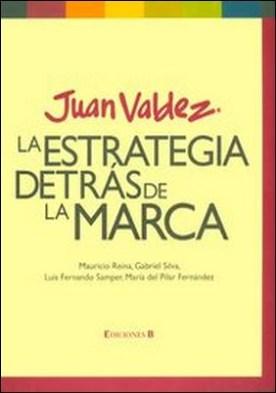 Juan Valdéz. La estrategia detrás de la marca