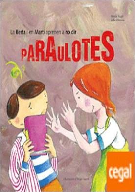 La Berta i en Martí aprenen a no dir paraulotes
