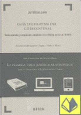 Guía Legislativa del Código Penal . Textos comparados y anotados, adaptados a la reforma de la L.O. 5/2010) por Noticias Jurídicas