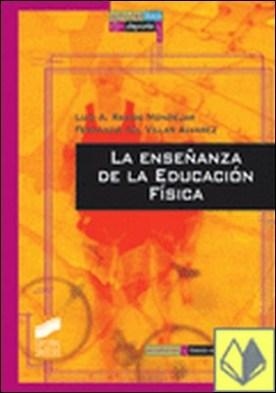 La enseñanza de la educación física por Ramos Mondéjar, Luis A. PDF