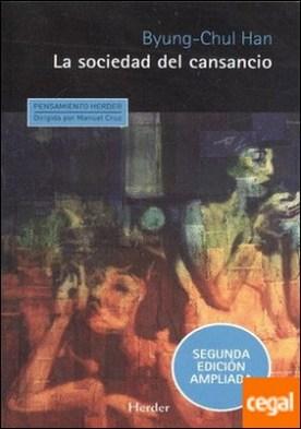 La sociedad del cansancio . Segunda edición ampliada