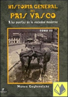 Historia General del País Vasco III (a las puertas de sociedad moderna)