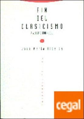Fin del clasicismo . A vueltas con Hegel
