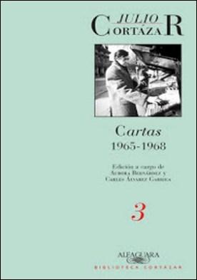 Cartas 1965-1968: Edición a cargo de Aurora Bernárdez y Carles Álvarez Garriga por Julio Cortázar PDF