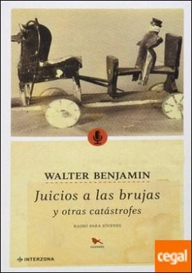 Juicios a las brujas y otras catástrofes por Walter Benjamin