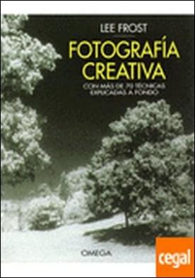 FOTOGRAFIA CREATIVA . A-Z CREATIVE PHOTOGR