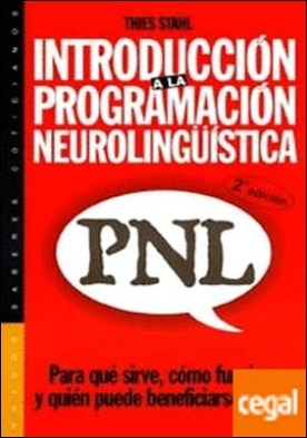 Introducción a la programación neurolingüística (PNL) . Para qué sirve, cómo funciona y quién puede beneficiarse de ella