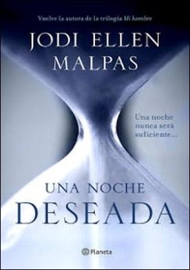 Una noche. Deseada (Edición dedicada): Primer volumen de la trilogía Una noche por Jodi Ellen Malpas PDF