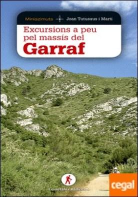 Excursions a peu pel massís del Garraf por Tutusaus i Martí, Joan PDF