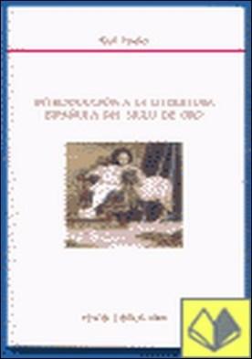 Introducción a la literatura española del siglo de oro . del ritual al juego