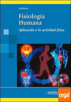 Fisiólogía Humana . Aplicación a la Actividad Física por Calderón Montero, Francisco Javier PDF