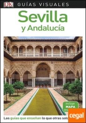 Guía Visual Sevilla y Andalucía . Las guías que enseñan lo que otras solo cuentan