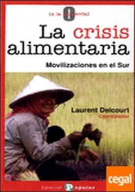 La crisis alimentaria . Movilizaciones en el Sur