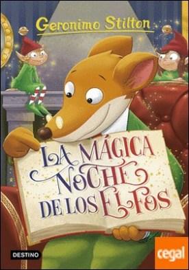 La mágica noche de los elfos . Geronimo Stilton 67