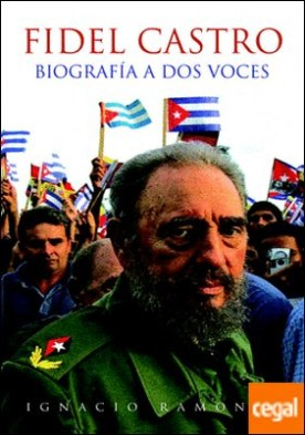 Fidel Castro . Biografía a dos voces