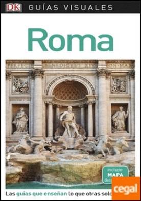 Guía Visual Roma . Las guías que enseñan lo que otras solo cuentan