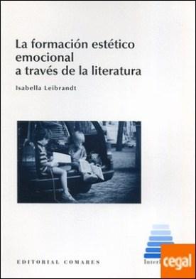 La formación estético emocional a través de la literatura por Leibrandt, Isabella