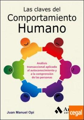 Las claves del comportamiento humano . Análisis transaccional aplicado al autoconocimiento y a la comprensión de las personas por Opi Lecina, Juan Manuel PDF