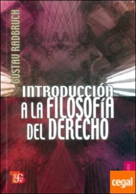 INTRODUCCIÓN A LA FILOSOFIA DEL DERECHO por RADBRUCH, GUSTAV