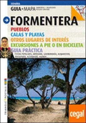 Formentera . Pueblos, calas y playas, otros lugares de interés, excursiones a pié o en bicicl