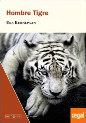 Hombre Tigre por Kurniawan, Eka