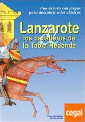 Lanzarote y los caballeros de la Tabla Redonda