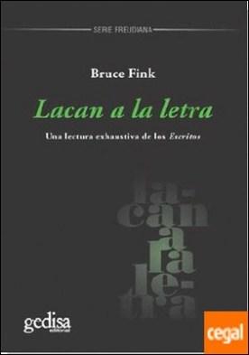 Lacan a la letra . Una lectura exhaustiva de los escritos por Fink, Bruce