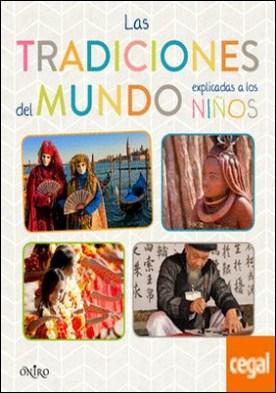 Las tradiciones del mundo explicadas a los niños por AA. VV. PDF