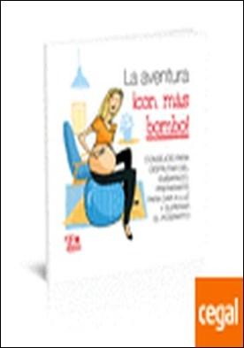 La aventura con más bombo . Consejos para disfrutar del embarazo, prepararte para dar a luz y superar el posparto por Caldera Brea, Begoña PDF