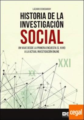 Historia de la investigacion social . Un viaje desde la primera encuesta (S. XVIII) a la actual investigación online