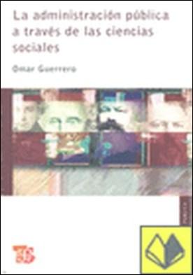 La administración pública a través de las ciencias sociales.