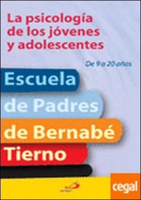 La psicología de los jóvenes y adolescentes . De 9 a 20 años