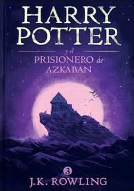 Harry Potter y el prisionero de Azkaban por J.K. Rowling PDF