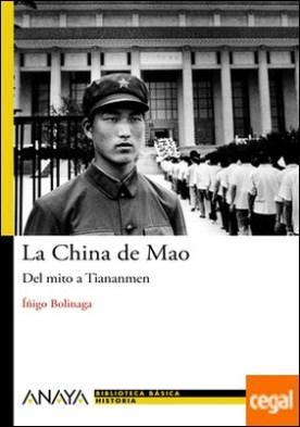 La China de Mao . Del mito a Tiananmen