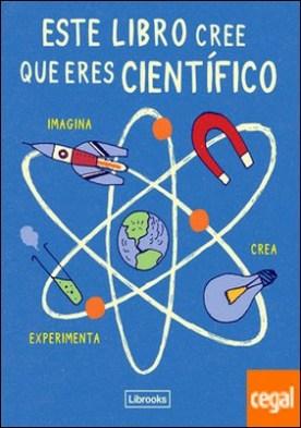 Este libro cree que eres científico por LONDON SCIENCE MUSEUM PDF