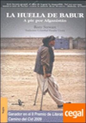 La huella de Babur . a pie por Afganistán
