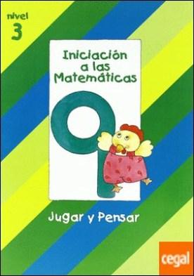 Iniciacion a las Matematicas nivel 3 (cuaderno 9) Jugar y pensar