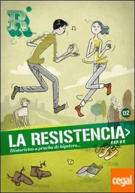La Resistencia 2 . Historietas a prueba de hipsters...