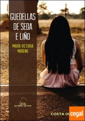 Guedellas de seda e liño por Moreno, María Victoria PDF
