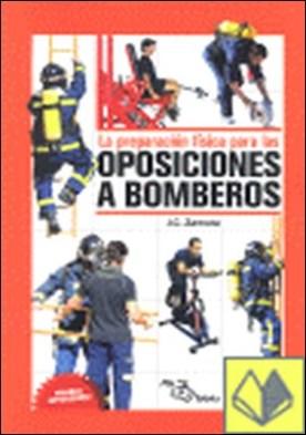 La preparación física para las oposiciones a Bomberos por Zamora, Juan Carlos PDF