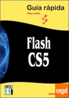 Flash CS5 . guía rápida