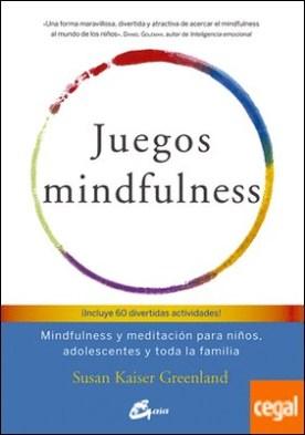 Juegos mindfulness . Mindfulness y meditación para niños, adolescentes y toda la familia