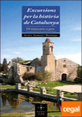 Excursions per la història de Catalunya . 19 itineraris a peu por Aymamí i Domingo, Gener PDF