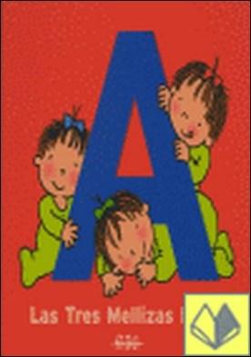 Las Tres Mellizas bebés. El libro de la A